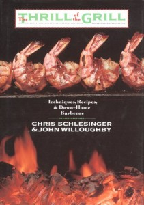 The Thrill of the Grill, by Chris Schlesinger and John Willoughby.